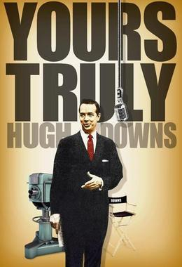 Yours Truly, Hugh Downs