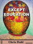Except Education: The Spectrum of Secondary Education
