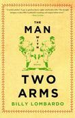 The Man With Two Arms: A Novel