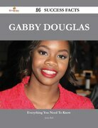 Gabby Douglas 34 Success Facts - Everything you need to know about Gabby Douglas
