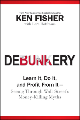 Debunkery: Learn It, Do It, and Profit from It -- Seeing Through Wall Street's Money-Killing Myths