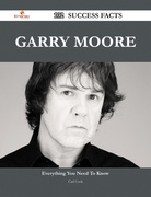 Garry Moore 102 Success Facts - Everything you need to know about Garry Moore