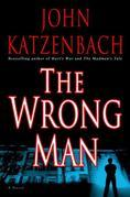 The Wrong Man: A Novel