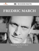 Fredric March 181 Success Facts - Everything you need to know about Fredric March