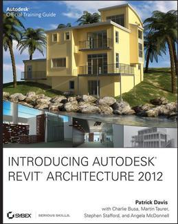 Introducing Autodesk Revit Architecture 2012