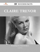 Claire Trevor 179 Success Facts - Everything you need to know about Claire Trevor