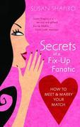 Secrets of a Fix-up Fanatic: How to Meet &amp; Marry Your Match