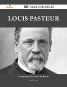 Louis Pasteur 184 Success Facts - Everything you need to know about Louis Pasteur