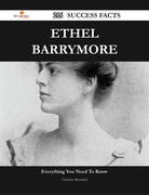 Ethel Barrymore 216 Success Facts - Everything you need to know about Ethel Barrymore