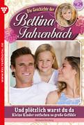 Bettina Fahrenbach 24 - Liebesroman