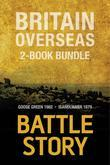 Battle Stories - Britain Overseas 2-Book Bundle: Goose Green 1982 / Isandlwana 1879