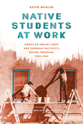 Native Students at Work: American Indian Labor and Sherman Institute's Outing Program, 1900-1945