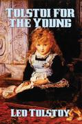 Tolstoi for the Young: Select Tales from Tolstoi