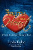 The Truth In Your Heart: What Is Your Heart Saying To You?