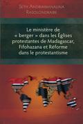 Le ministère de  berger  dans les Églises protestantes de Madagascar, Fifohazana et Réforme dans le protestantisme: Celebrating the Bible's Central St