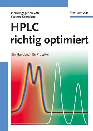 HPLC richtig optimiert: Ein Handbuch für Praktiker