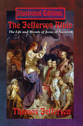 The Jefferson Bible (Illustrated Edition): The Life and Morals of Jesus of Nazareth