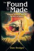The Found and the Made: Science, Reason, and the Reality of Nature