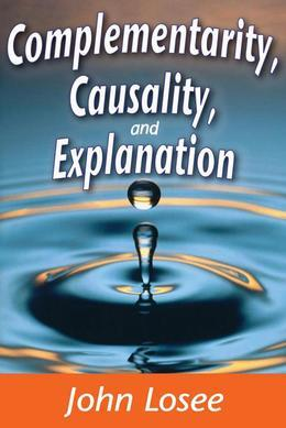 Complementarity, Causality, and Explanation