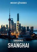 Insight Guides: Experience Shanghai