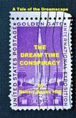 The Dream Time Conspiracy: A Tale of the Dreamscape