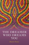 The Dreamer Who Dreams You