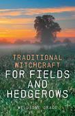 Traditional Witchcraft for Fields and Hedgerows
