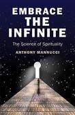 Embrace the Infinite: The Science of Spirituality