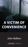 Victim of Convenience: A Chris Crane Mystery