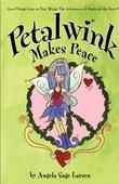 Petalwink Makes Peace