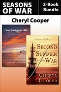 Seasons of War 2-Book Bundle: Come Looking for Me / Second Summer of War