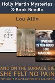 Holly Martin Mysteries 3-Book Bundle: And on the Surface Die / She Felt No Pain / Twilight Is Not Good for Maidens