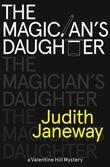 The Magician's Daughter: A Valentine Hill Mystery