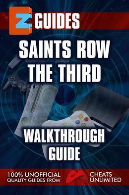 Saints Row the Third: Walkthrough Guide