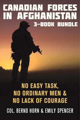 Canadian Forces in Afghanistan 3-Book Bundle: No Easy Task / No Ordinary Men / No Lack of Courage