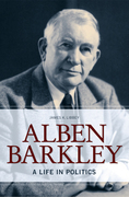 Alben Barkley: A Life in Politics