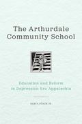 The Arthurdale Community School: Education and Reform in Depression Era Appalachia