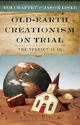 Old-Earth Creationism on Trail: The Verdict Is In