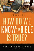 How Do We Know the Bible is True Volume 1