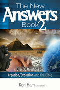 The New Answers Book Volume 2: Over 30 Questions on Creation/Evolution and the Bible