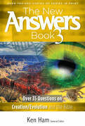 The New Answers Book Volume 3: Over 35 Questions on Creation/Evolution and the Bible