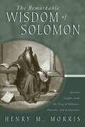 The Remarkable Wisdom of Solomon: Ancient insights from the Song of Solomon, Proverbs, and Ecclesiastes