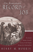 The Remarkable Record of Job: The Ancient Wisdom, Scientific Accuracy, & Life-Changing Message of an Amazing Book
