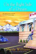 On the Right Side of a Dream: A Novel