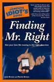 The Complete Idiot's Guide to Finding Mr. Right