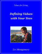 Defining Values with Your Teen:Values for Living