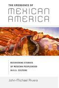 The Emergence of Mexican America