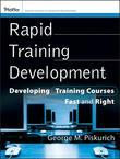 Rapid Training Development: Developing Training Courses Fast and Right