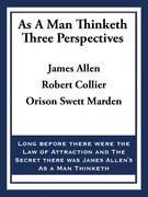 As A Man Thinketh: Three Perspectives