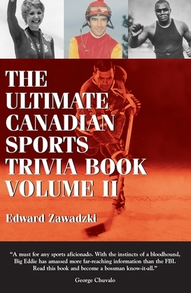 The Ultimate Canadian Sports Trivia Book: Volume 2